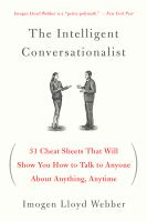 Intelligent conversationalist, the : 31 cheat sheets that will show you how to talk to anyone about anything, anytime