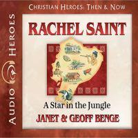 Rachel Saint: a star in the jungle (AUDIOBOOK)