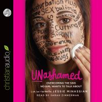 Unashamed: overcoming the sins no girl wants to talk about (AUDIOBOOK)