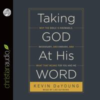 Taking God at his word: why the bible is knowable, necessary, and enough, and what that means for you and me (AUDIOBOOK)