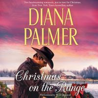 Christmas on the range: Cattleman's choice ; Winter roses (AUDIOBOOK)