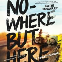 Nowhere but here: a Thunder Road novel (AUDIOBOOK)