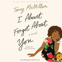 I almost forgot about you : a novel (AUDIOBOOK)