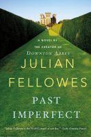 Past imperfect : a novel