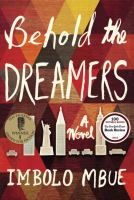 Behold the dreamers : a novel