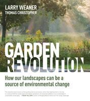 Garden revolution : how our landscapes can be a source of environmental change
