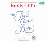 First comes love : a novel (AUDIOBOOK)