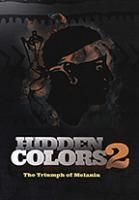 Hidden colors 2 : The triumph of melanin