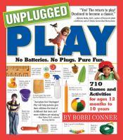 Unplugged play : no batteries, no plugs, pure fun