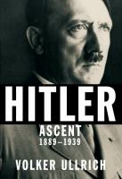 Hitler : ascent, 1889-1939