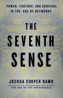 The seventh sense : power, fortune, and survival in the age of networks