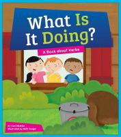What is it doing? : a book about verbs