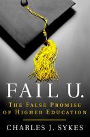 Fail U. : the false promise of higher education