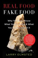 Real food fake food : why you don't know what you're eating & what you can do about it
