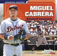 Miguel Cabrera : baseball superstar