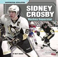 Sidney Crosby : hockey superstar