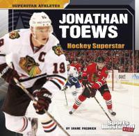 Jonathan Toews : hockey superstar