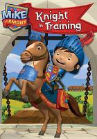 Mike the Knight. Knight in training