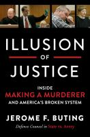 Illusion of justice : inside Making a murderer and America's broken system
