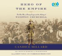 Hero of the Empire : the Boer War, a daring escape, and the making of Winston Churchill (AUDIOBOOK)