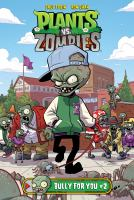 Plants vs Zombies : Bully for you. #2