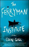 The Ferryman institute : a novel