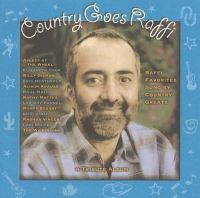 Country goes Raffi : Raffi favorites sung by country greats : a tribute album.