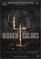 Hidden colors 4 : the religion of white surpremacy