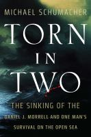 Torn in two : the sinking of the Daniel J. Morrell and one man's survival on the open sea