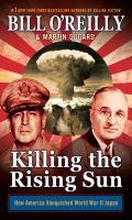 Killing the rising sun : how America vanquished World War II Japan (LARGE PRINT)
