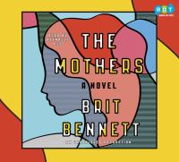 The mothers : a novel (AUDIOBOOK)