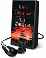 The whistler : a novel (AUDIOBOOK)