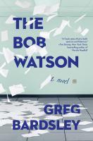 The Bob Watson : a novel