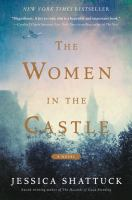 The women in the castle : a novel