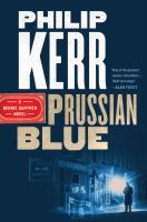 Prussian blue : a Bernie Gunther novel