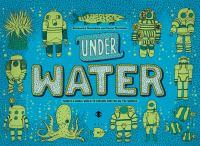 Under earth ; Under water