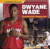 Dwyane Wade : basketball superstar