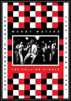 Muddy Waters, the Rolling Stones, Checkerboard Lounge, live, Chicago 1981.