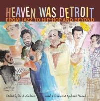 Heaven was Detroit : from jazz to hip-hop and beyond