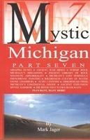 Mystic Michigan. Part 7