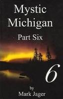Mystic Michigan. Part 6