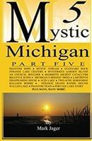 Mystic Michigan. Part 5