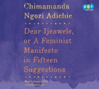 Dear Ijeawele, or A feminist manifesto in fifteen suggestions (AUDIOBOOK)