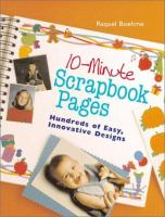 10-minute scrapbook pages : hundreds of easy, innovative designs