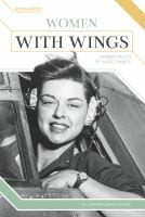 Women with wings : women pilots of World War II