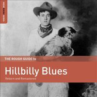 Rough guide to hillbilly blues : reborn and remastered.