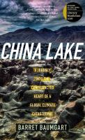 China Lake : a journey into the contradicted heart of a global climate catastrophe