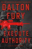 Executive authority : a Delta Force novel