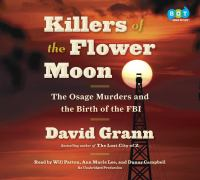 Killers of the Flower Moon : the Osage murders and the birth of the FBI (AUDIOBOOK)