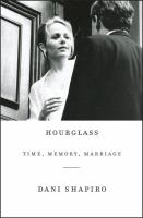 Hourglass : time, memory, marriage